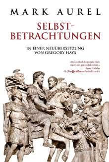Mark Aurel: Mark Aurel: Selbstbetrachtungen, Buch