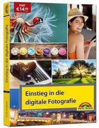 Peter Albrecht: Einstieg in die digitale Fotografie - Ihr Weg zu perfekten Foto Aufnahmen, Buch