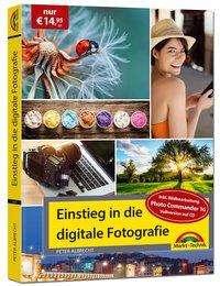 Peter Albrecht: Digitale Fotografie - Einstieg und Praxis inkl. Foto Bearbeitungs Programm - komplett in Farbe, Buch