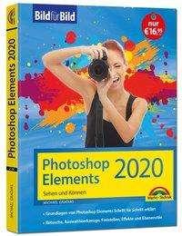 Michael Gradias: Photoshop Elements 2020 - Bild für Bild erklärt - komplett in Farbe, Buch