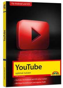 Christian Immler: YouTube - optimal nutzen - Alle wichtigen Funktionen erklärt - Tipps & Tricks, Buch