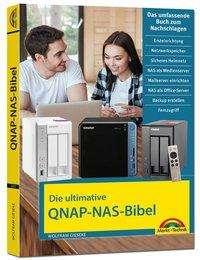 Wolfram Gieseke: Die ultimative QNAP NAS Bibel - Das Praxisbuch - mit vielen Insider Tipps und Tricks - komplett in Farbe, Buch