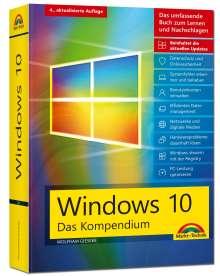 Wolfram Gieseke: Windows 10 - Das große Kompendium inkl. aller aktuellen Updates - Ein umfassender Ratgeber:, Buch