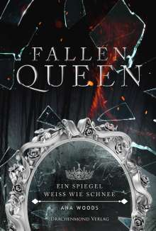 Ana Woods: Fallen Queen, Buch