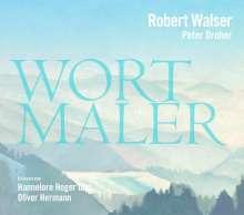 Robert Walser: Robert Walser - Wortmaler, 4 CDs