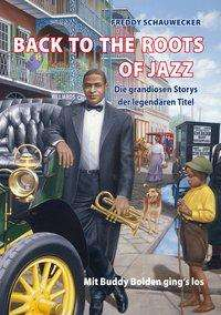 Freddy Schauwecker: Back To The Roots Of Jazz, Buch