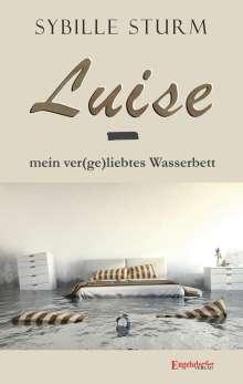 Sybille Sturm: Luise - mein ver(ge)liebtes Wasserbett, Buch
