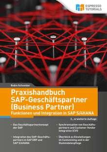 Robin Schneider: Praxishandbuch SAP-Geschäftspartner (Business Partner)-Funktionen und Integration in SAP S/4HANA-2., erweiterte Auflage, Buch