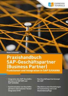 Robin Schneider: Praxishandbuch SAP-Geschäftspartner (Business Partner) - Funktionen und Integration in SAP S/4HANA, Buch