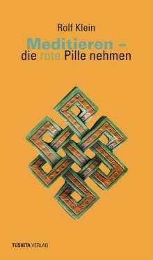 Rolf Klein: Meditieren - die rote Pille nehmen, Buch
