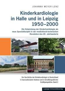 Johanna Meyer-Lenz: Kinderkardiologie in Halle und Leipzig 1950-2000, Buch