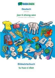 Babadada Gmbh: BABADADA, Deutsch - jian ti zhong wen, Bildwörterbuch - tu hua ci dian, Buch