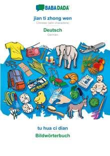 Babadada Gmbh: BABADADA, jian ti zhong wen - Deutsch, tu hua ci dian - Bildwörterbuch, Buch