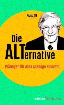 Franz Alt: Die Alternative, Buch