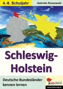Gabriela Rosenwald: Deutsche Bundesländer kennen lernen. Schleswig-Holstein, Buch
