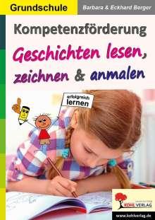 Eckhard Berger: Kompetenzförderung Geschichten lesen, zeichnen & anmalen, Buch