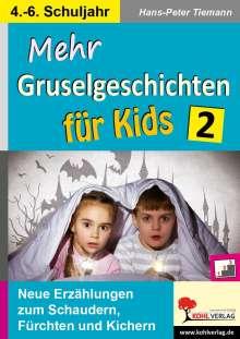 Hans-Peter Tiemann: Mehr Gruselgeschichten für Kids / Band 2, Buch