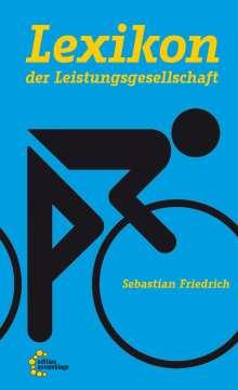 Sebastian Friedrich: Lexikon der Leistungsgesellschaft, Buch