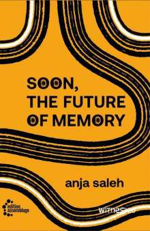 Anja Saleh: Soon, The Future Of Memory, Buch