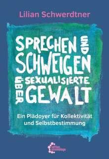 Lilian Schwerdtner: Sprechen und Schweigen über sexualisierte Gewalt, Buch