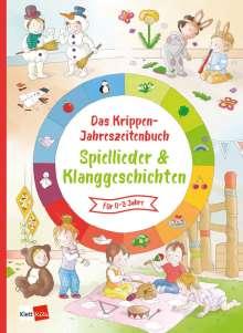 Das Krippen-Jahreszeitenbuch Spiellieder & Klanggeschichten, Buch