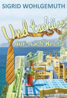 Sigrid Wohlgemuth: Und tschüss, Buch