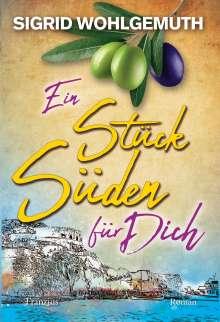 Sigrid Wohlgemuth: Ein Stück Süden für Dich, Buch