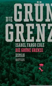 Isabel Fargo Cole: Die grüne Grenze, Buch