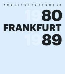 Architekturführer Frankfurt 1980-1989, Buch