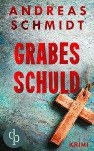 Andreas Schmidt: Grabesschuld (Krimi), Buch