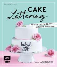 Stephanie Juliette Rinner: Cakelettering - Torten, Cupcakes, Kekse backen und verzieren, Buch