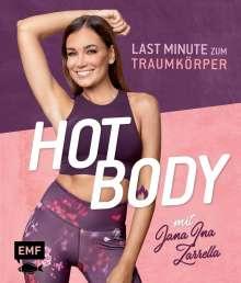 Jana Ina Zarrella: Hot Body! Last-Minute zum Traumkörper mit Jana Ina Zarrella, Buch