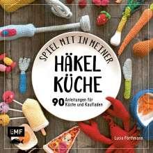 Lucia Förthmann: Spiel mit in meiner Häkelküche, Buch