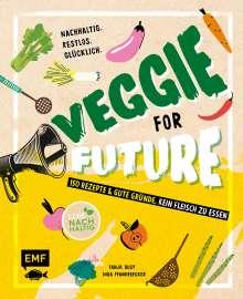 Inga Pfannebecker: Veggie for Future - 111 Rezepte & gute Gründe, kein Fleisch zu essen, Buch