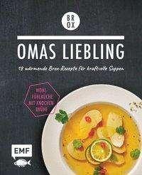 Tanja Dusy: Omas Liebling - 18 wärmende Brox-Rezepte für kraftvolle Suppen, Buch