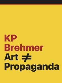 KP Brehmer. Art # Propaganda, Buch