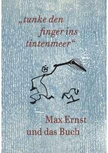 """Max Ernst und das Buch. """"tunke den finger ins tintenmeer"""" Schriftenreihe der Kunst- und Museumsbibliothek der Stadt Ko¨ln Band 7/2019, Buch"""