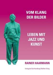 Rainer Haarmann: Vom Klang der Bilder, Buch
