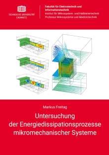 Markus Freitag: Untersuchung der Energiedissipationsprozesse mikromechanischer Systeme, Buch