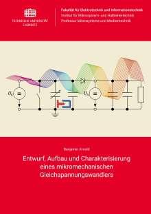 Benjamin Arnold: Entwurf, Aufbau und Charakterisierung eines mikromechanischen Gleichspannungswandlers, Buch