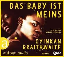 Oyinkan Braithwaite: Das Baby ist meins, MP3-CD
