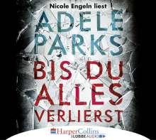 Adele Parks: Bis du alles verlierst, 6 CDs