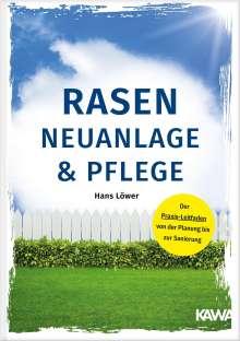 Hans Löwer: Rasen-Neuanlage und Rasenpflege, Buch