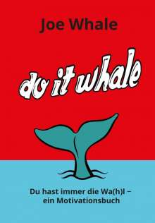 Joe Whale: Do it whale, Buch