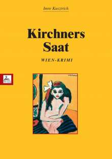 Imre Kusztrich: Kirchners Saat, Buch