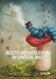 Lewis Carol: Alices Abenteuer im Wunderland, Buch