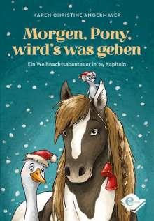 Karen Christine Angermayer: Morgen, Pony, wird's was geben, Buch