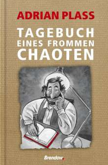 Adrian Plass: Tagebuch eines frommen Chaoten, Buch