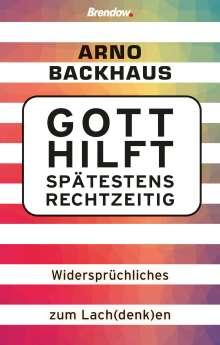 Arno Backhaus: Gott hilft spätestens rechtzeitig, Buch