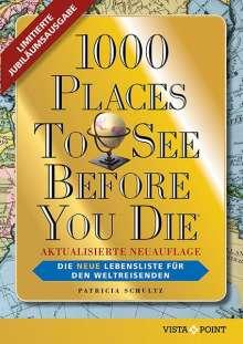 Patricia Schultz: 1000 Places To See Before You Die - Limitierte überarbeitete Jubiläumsausgabe, Buch